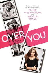 Over You ebook by Emma McLaughlin,Nicola Kraus