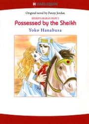 Possessed by the Sheikh (Harlequin Comics) - Harlequin Comics ebook by Penny Jordan,Yoko Hanabusa