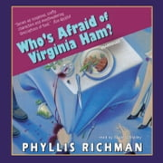 Who's Afraid of Virginia Ham? audiobook by Phyllis Richman