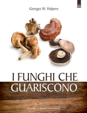 I funghi che guariscono ebook by Kobo.Web.Store.Products.Fields.ContributorFieldViewModel