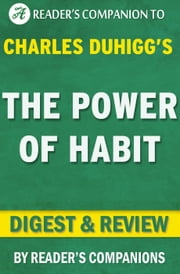 The Power of Habit by Charles Duhigg | Digest & Review ebook by Reader's Companions