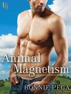Animal Magnetism - A Loveswept Classic Romance eBook by Bonnie Pega