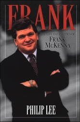 Frank: The Life and Politics of Frank McKenna - The Life and Politics of Frank McKenna ebook by Philip Lee