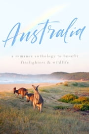 Australia - A Romance Anthology ebook by Penny Reid, Meredith Wild, Carly Phillips,...
