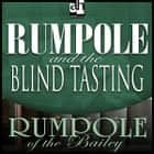 Rumpole and the Blind Tasting audiobook by John Mortimer