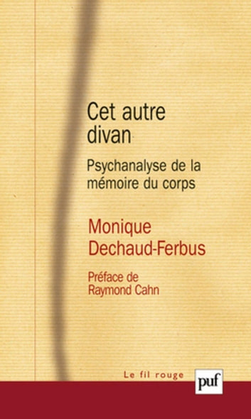 Cet autre divan - Psychanalyse de la mémoire du corps ebook by Monique Dechaud-Ferbus