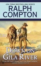 Ralph Compton Down on Gila River ebook by Ralph Compton,Joseph A. West
