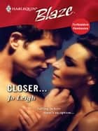 Closer... ebook by Jo Leigh