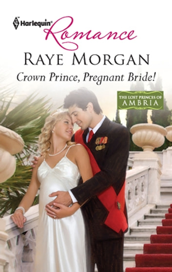 Crown Prince, Pregnant Bride! ebook by Raye Morgan