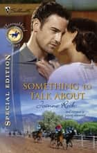 Something to Talk About (Mills & Boon Silhouette) ebook by Joanne Rock
