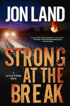 Strong at the Break ebook by Jon Land