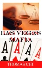 Las Vegas Mafia ebook by Thomas Chi