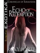 Echo of Redemption ebook by Roxy Harte