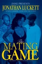The Mating Game ebook by Jonathan Luckett