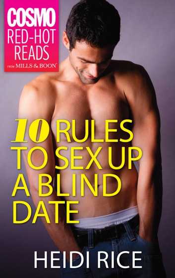 10 Rules to Sex Up a Blind Date ebook by Heidi Rice