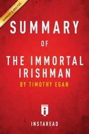 The Immortal Irishman - by Timothy Egan | Summary & Analysis ebook by Instaread