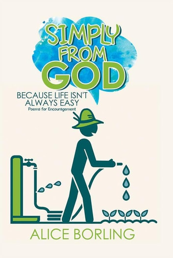 Simply from God - Because Life Isn't Always Easy ebook by Alice Borling