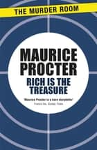 Rich is the Treasure ebook by Maurice Procter