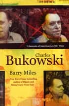 Charles Bukowski ebook by Barry Miles
