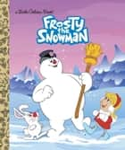 Frosty the Snowman (Frosty the Snowman) ebook by Diane Muldrow,Golden Books