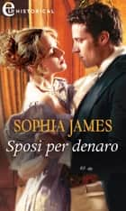 Sposi per denaro (eLit) - eLit eBook by Sophia James