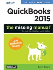 QuickBooks 2015: The Missing Manual - The Official Intuit Guide to QuickBooks 2015 ebook by Bonnie Biafore