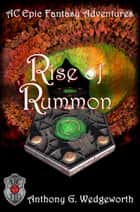 Rise of Rummon ebook by Anthony G. Wedgeworth