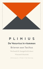 De Vesuvius in vlammen - brieven aan Tacitus ebook by Plinius, Vincent Hunink