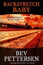 Backstretch Baby - Redemption Romantic Mystery Series, #3 ebook by Bev Pettersen
