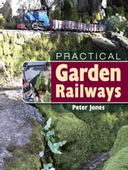 Practical Garden Railways ebook by Peter Jones