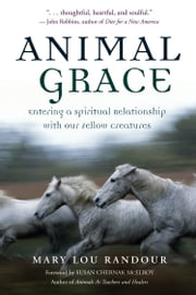 Animal Grace ebook by Mary Lou Randour