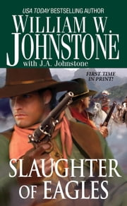 Slaughter of Eagles ebook by J.A. Johnstone,William W. Johnstone