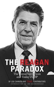 The Reagan Paradox - The Conservative Icon and Today's GOP ebook by Lou Cannon,TIME contributors,Joe Scarborough
