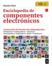 Enciclopedia de componentes electrónicos. Vol 1 ebook by Kobo.Web.Store.Products.Fields.ContributorFieldViewModel