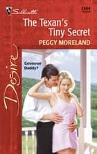 The Texan's Tiny Secret ebook by Peggy Moreland