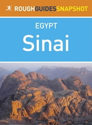 Sinai Rough Guides Snapshot Egypt (includes Sharm el-Sheikh, Na'ama Bay, Ras Mohammed, Dahab, Mount Sinai and St Catherine's Monastery) ebook by Dan Richardson