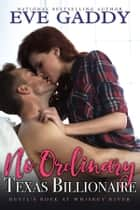 No Ordinary Texas Billionaire ebook by Eve Gaddy