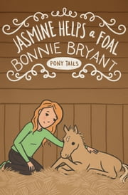Jasmine Helps a Foal ebook by Bonnie Bryant