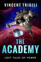 The Academy ebook by Vincent Trigili