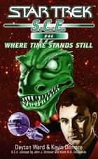 Star Trek: Where Time Stands Still ebook by Dayton Ward, Kevin Dilmore