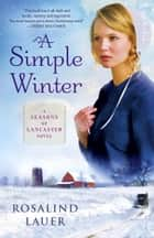 A Simple Winter ebook by Rosalind Lauer