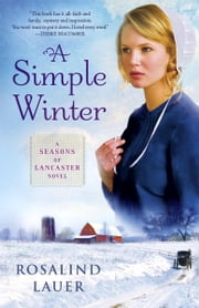 A Simple Winter - A Seasons of Lancaster Novel ebook by Rosalind Lauer