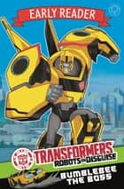 Bumblebee the Boss - Book 1 eBook by Transformers