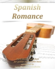 Spanish Romance Pure sheet music duet for double bass and guitar arranged by Lars Christian Lundholm ebook by Pure Sheet Music