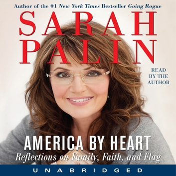 America by Heart - Reflections on Family, Faith, and Flag audiobook by Sarah Palin