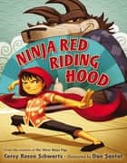 Ninja Red Riding Hood ebook by Corey Rosen Schwartz, Dan Santat