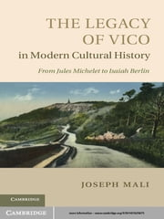 The Legacy of Vico in Modern Cultural History ebook by Joseph Mali