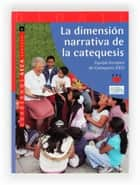 La dimensión narrativa de la catequesis (eBook-ePub) ebook by Equipo Europeo de Catequesis