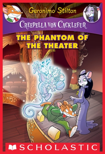 The phantom of the theater a geronimo stilton adventure creepella the phantom of the theater a geronimo stilton adventure creepella von cacklefur 8 fandeluxe Gallery