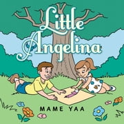 Little Angelina ebook by Mame Yaa